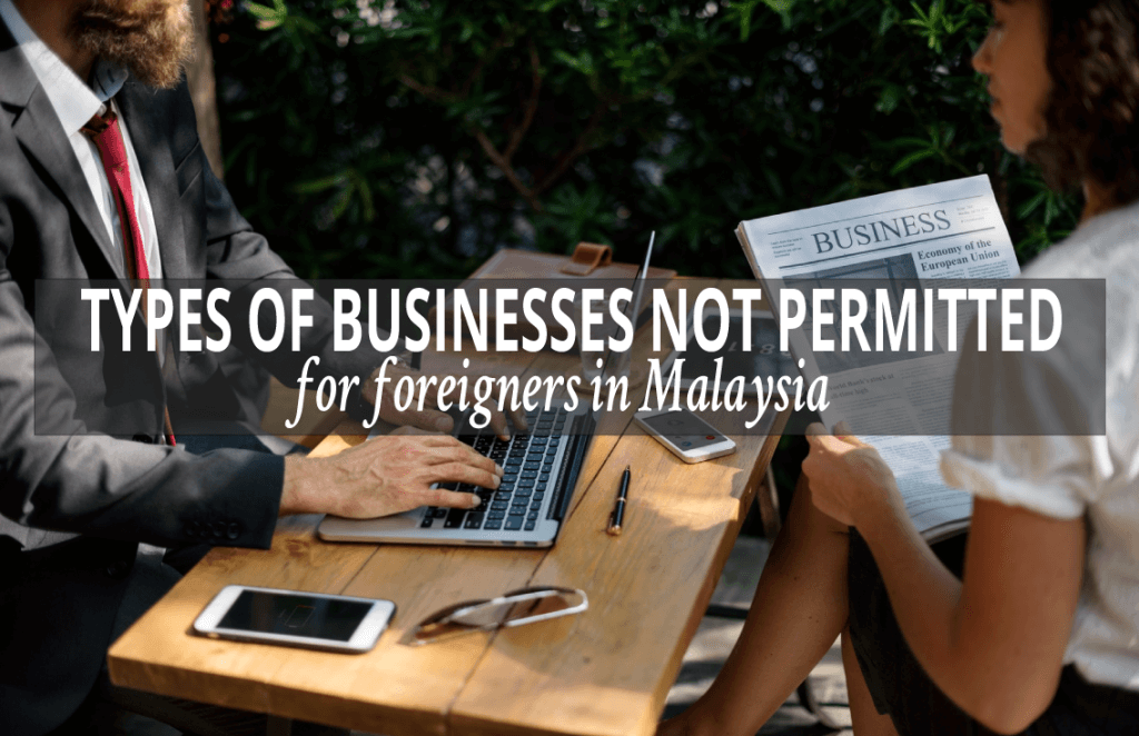 Type of Businesses not Permitted for Foreigners in Malaysia